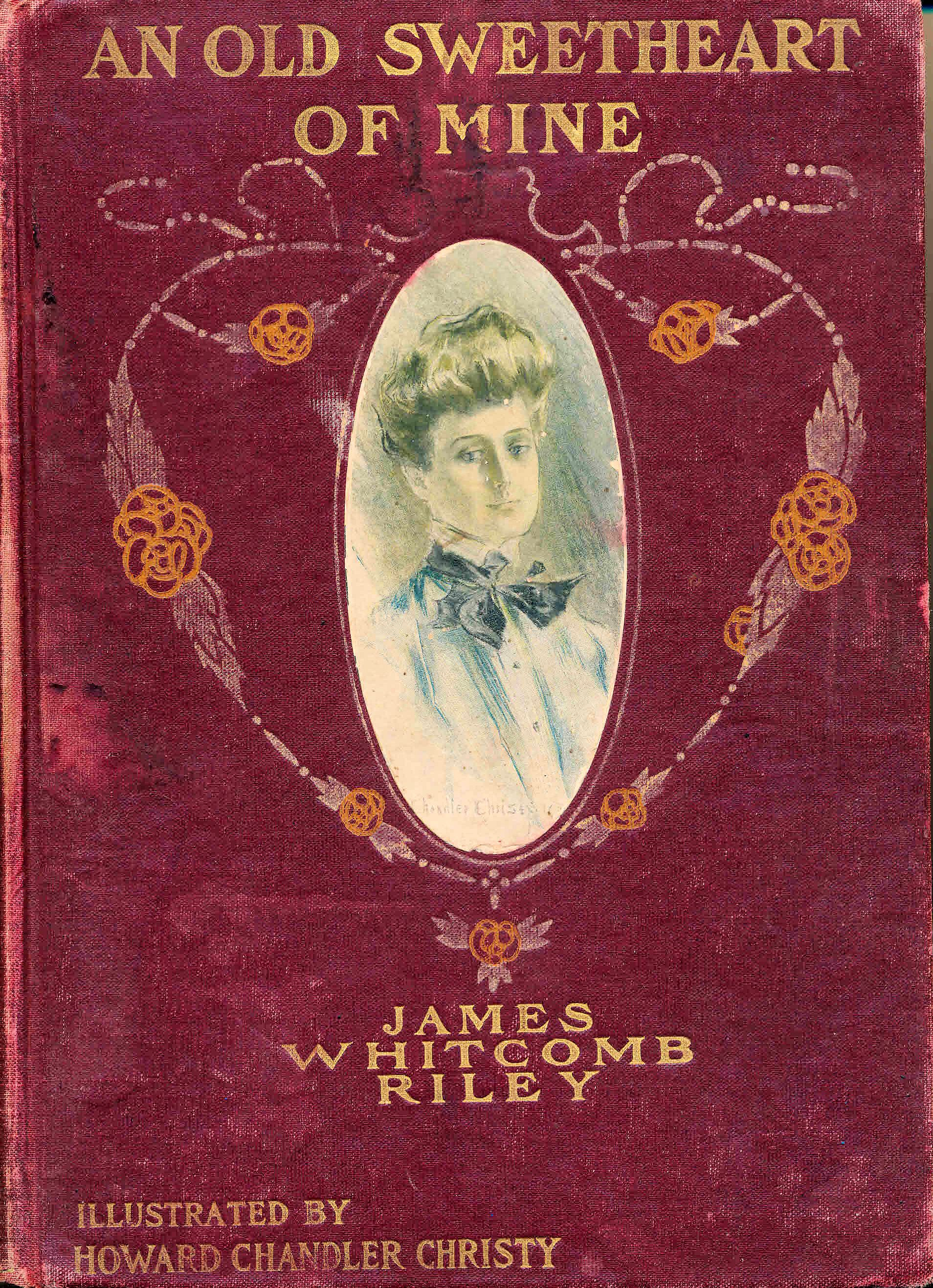 An Old Sweetheart of Mine James Whitcomb Riley Illustrated Chandler 1902 17-2P